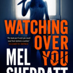 Book Release – Watching Over You by Mel Sherratt