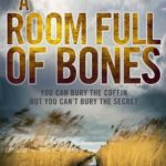 Recently Read – A Room Full of Bones by Elly Griffiths