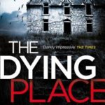 Recently Read – The Dying Place by Luca Veste