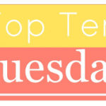 Top Ten Tuesday – 10 Books I will Probably Never Read