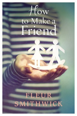 Recently Read – How To Make A Friend by Fleur Smithwick