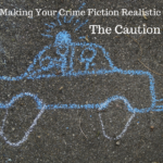 Writing Crime – The Caution