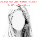 Writing Crime – Identifying The Victim