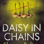 Recently Read – Daisy In Chains by Sharon Bolton