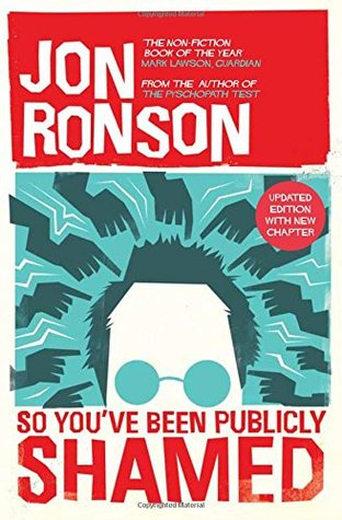 Recently Read – So You've Been Publicly Shamed by Jon Ronson
