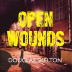 Recently Read – Open Wounds By Douglas Skelton