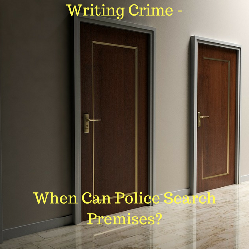 Writing Crime – When Can Police Search Premises?