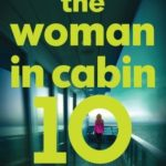 Recently Read – The Woman In Cabin 10 by Ruth Ware