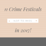 11 Crime Festivals Not To Miss In 2017