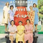 Recently Read – The Astronaut Wives Club by Lily Koppel