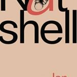 Recently Read – Nutshell by Ian McEwan