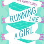 Recently Read – Running Like A Girl by Alexandra Heminsley