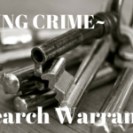 Writing Crime - Obtaining A Search Warrant