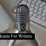 My Top 10 Podcasts For Writers