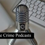 My Top 10 True Crime Podcasts