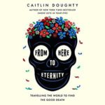 Recently Read – From Here to Eternity by Caitlin Doughty